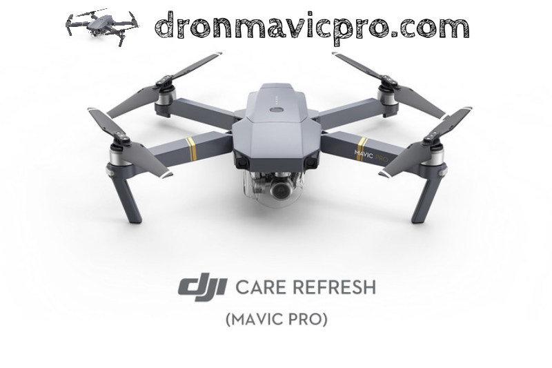 Que es DJI Care Refresh para Mavic Pro?